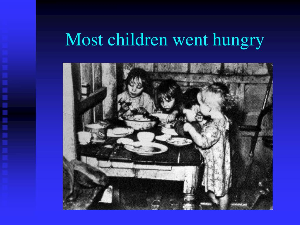 Most children went hungry