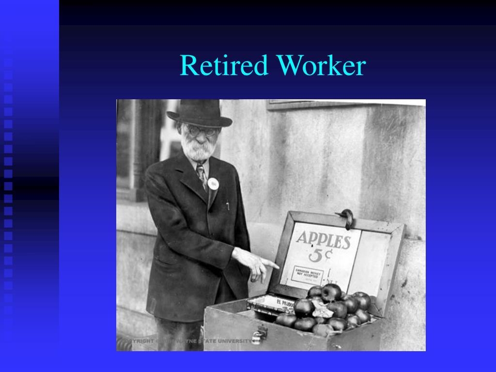 Retired Worker
