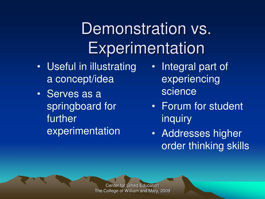 Demonstration vs. Experimentation