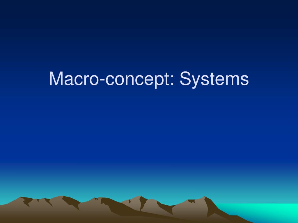 Macro-concept: Systems