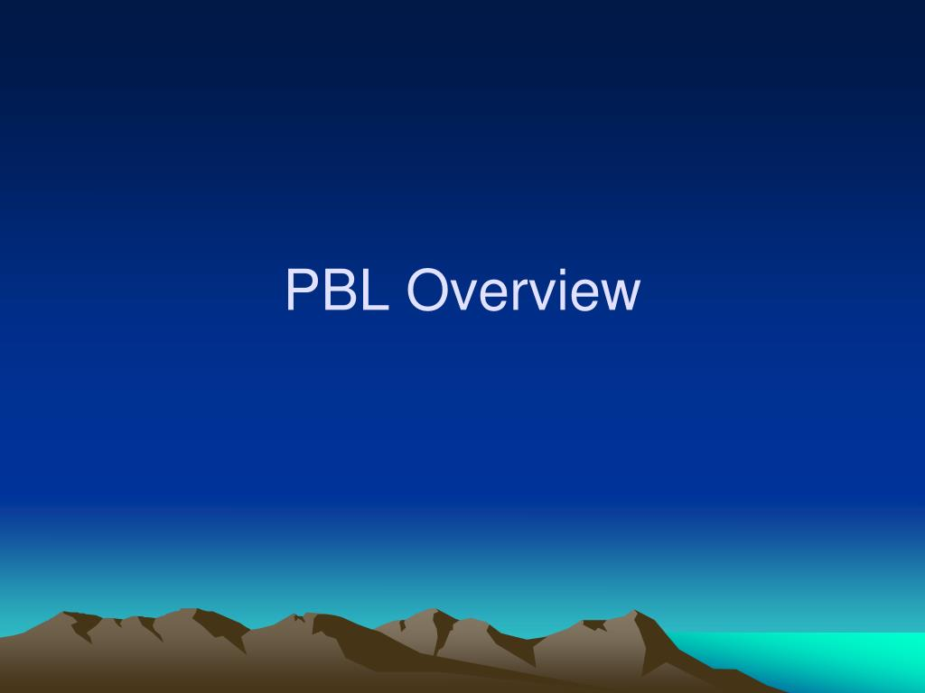 PBL Overview