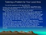 tailoring a problem for your local area