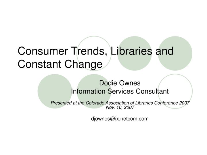 Consumer trends libraries and constant change