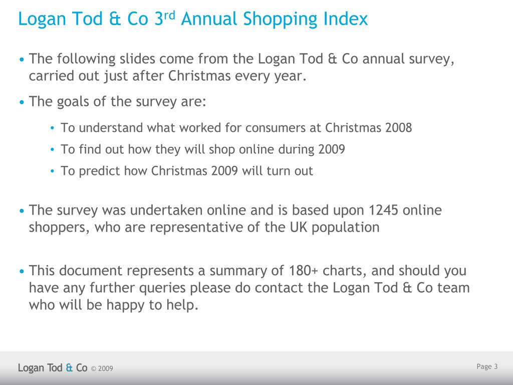 The following slides come from the Logan Tod & Co annual survey, carried out just after Christmas every year.
