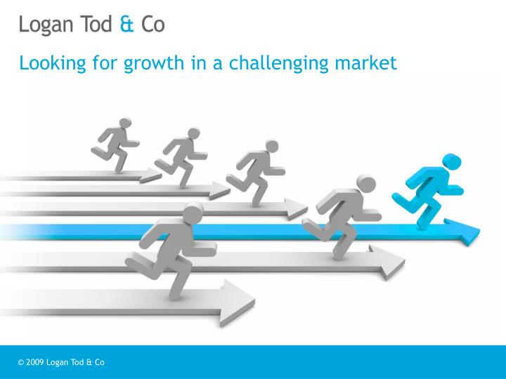 Looking for growth in a challenging market
