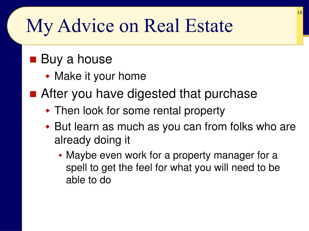 My Advice on Real Estate