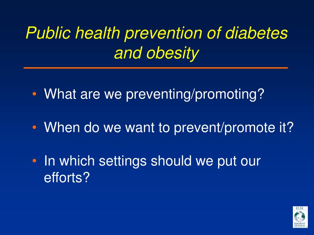 Public health prevention of diabetes and obesity