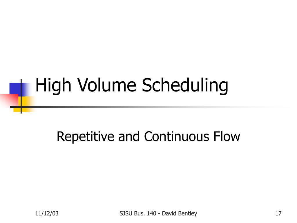 High Volume Scheduling
