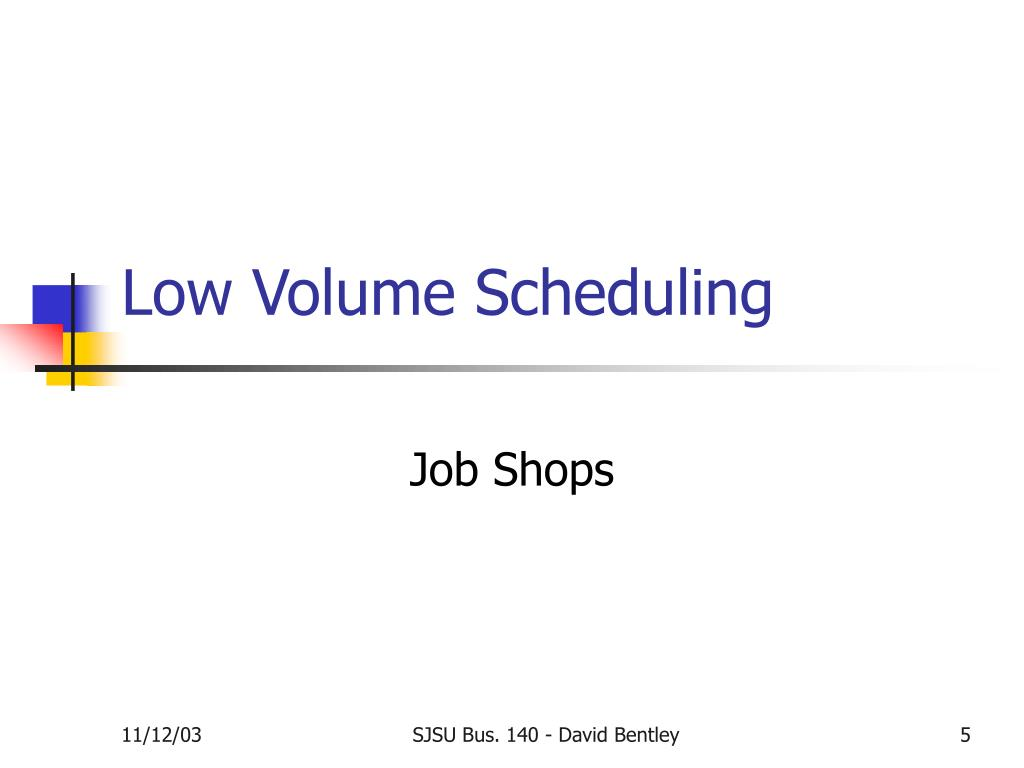 Low Volume Scheduling