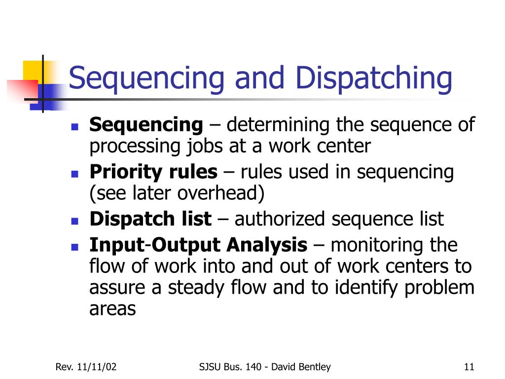 Sequencing and Dispatching