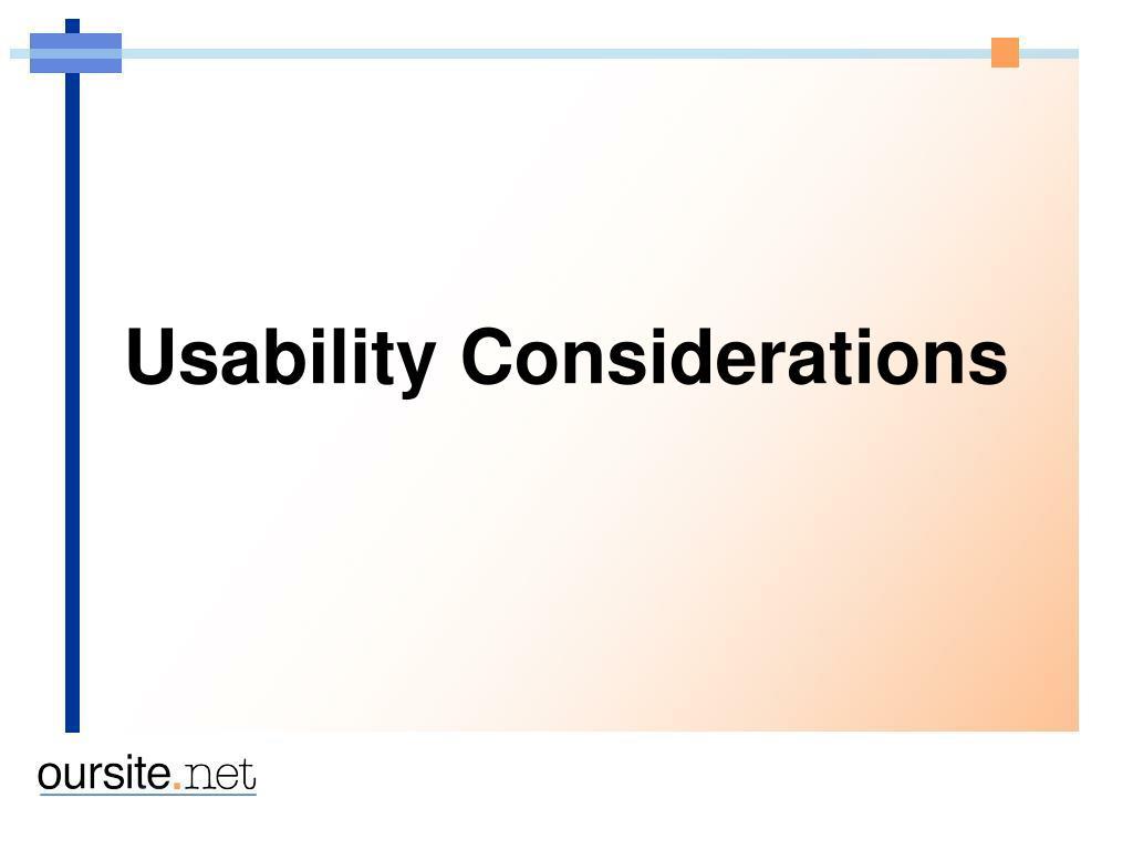 Usability Considerations