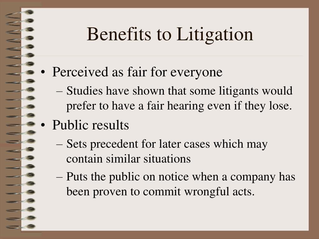 Benefits to Litigation