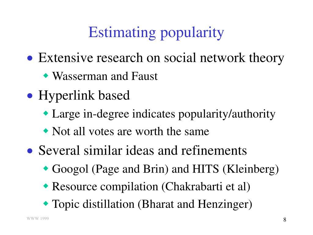 Estimating popularity