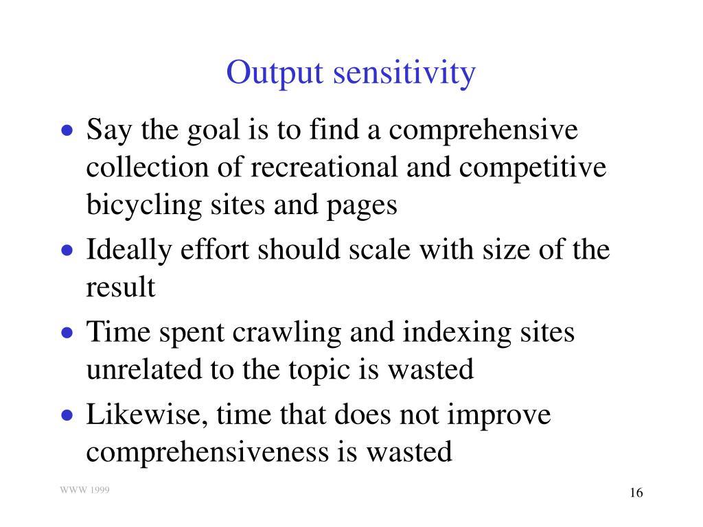 Output sensitivity