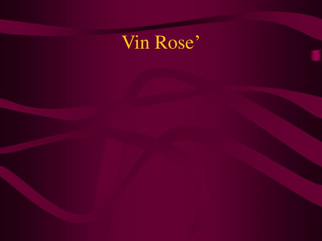 Vin Rose'