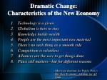 dramatic change characteristics of the new economy