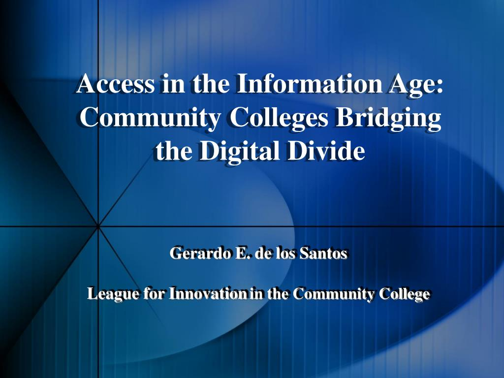 Access in the Information Age: Community Colleges Bridging