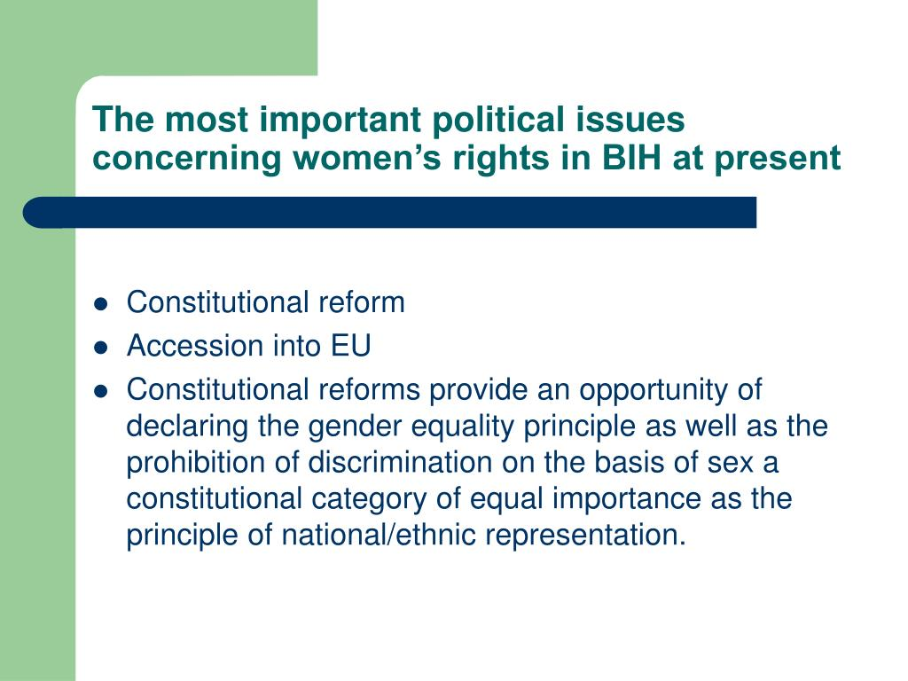 The most important political issues concerning women's rights in BIH at present