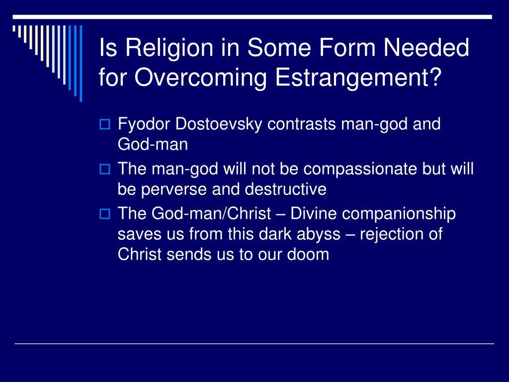 Is Religion in Some Form Needed for Overcoming Estrangement?