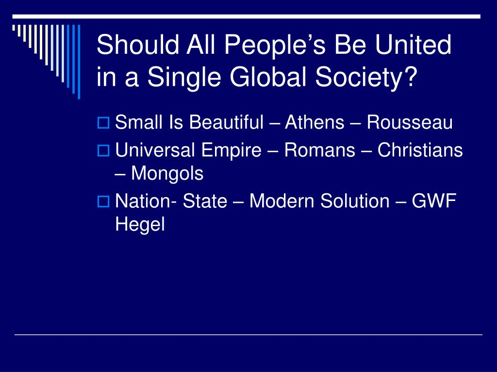 Should All People's Be United in a Single Global Society?