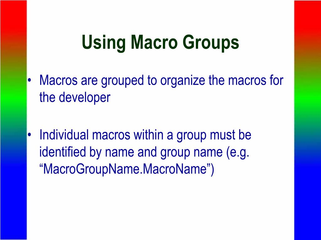 Using Macro Groups