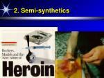 2 semi synthetics