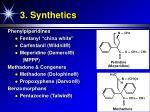 3 synthetics