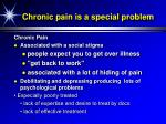 chronic pain is a special problem
