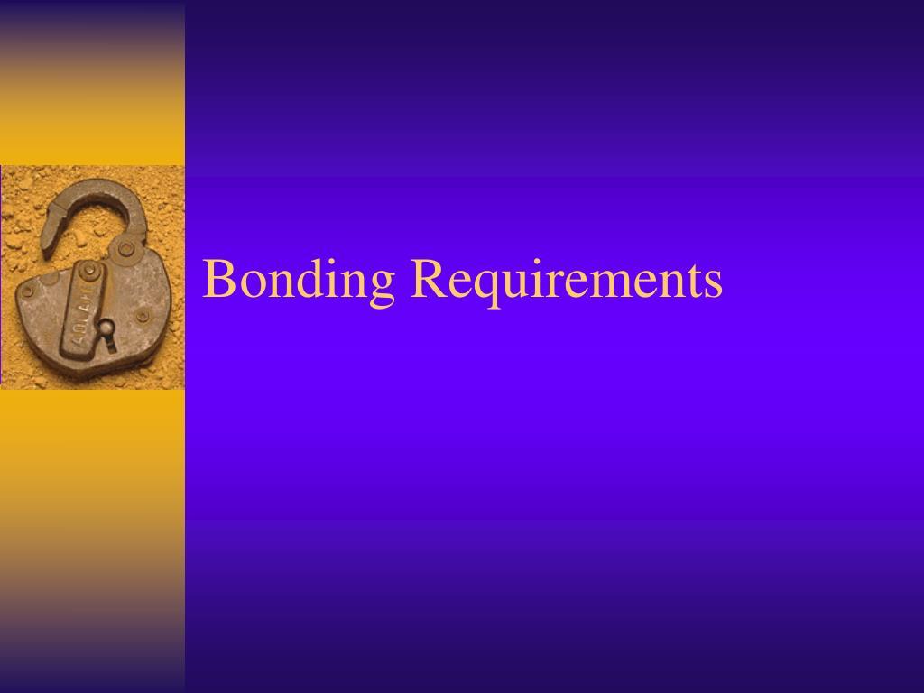 Bonding Requirements