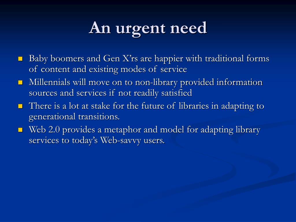 An urgent need