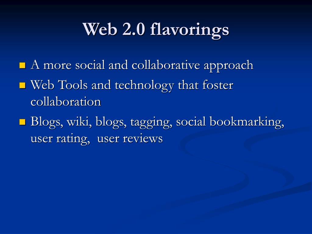 Web 2.0 flavorings