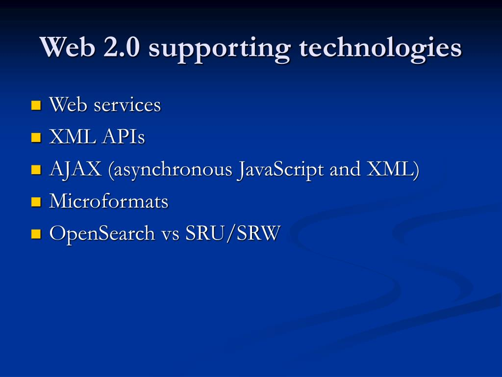 Web 2.0 supporting technologies