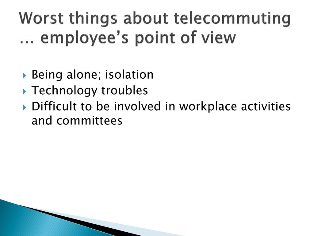 Worst things about telecommuting … employee's point of view