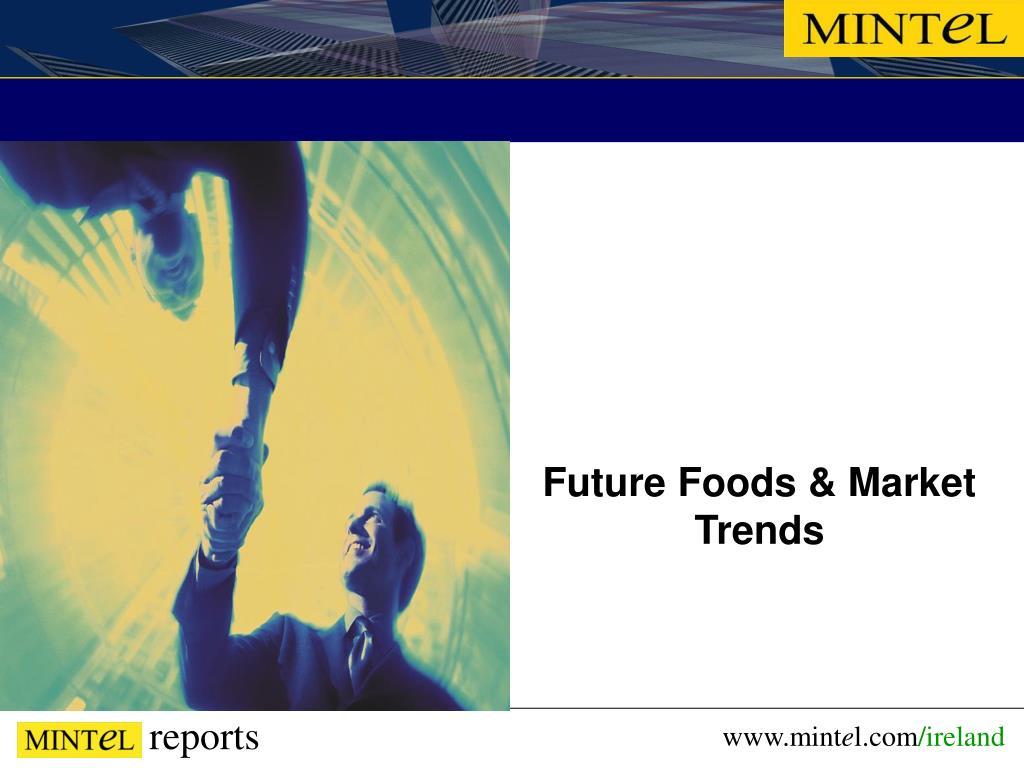 Future Foods & Market Trends