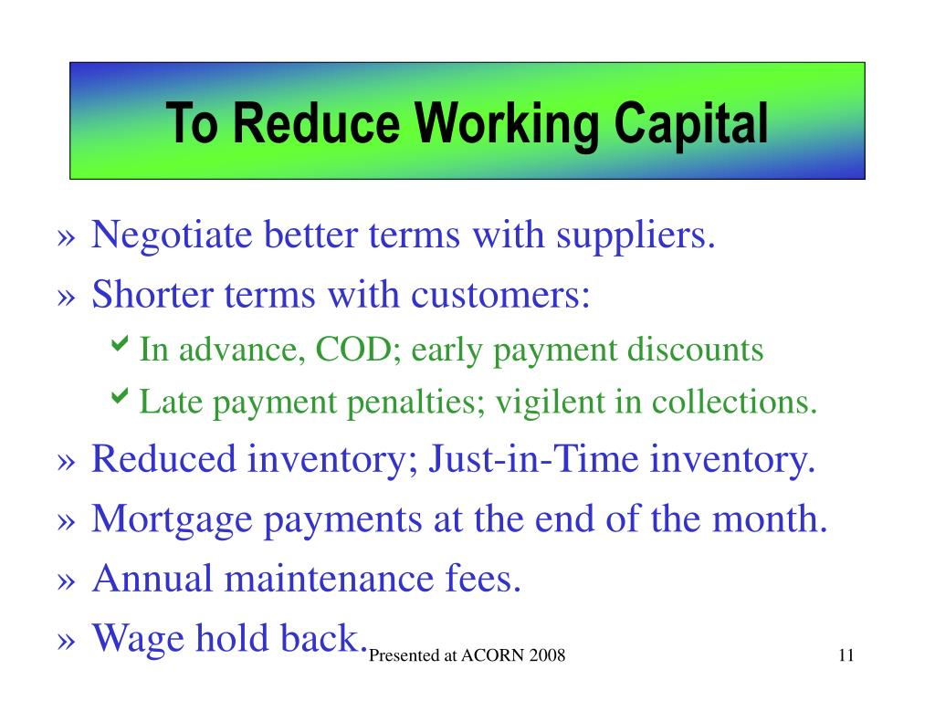 To Reduce Working Capital