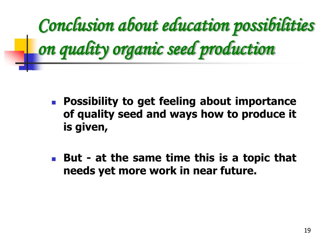 Conclusion about education possibilities on quality organic seed production