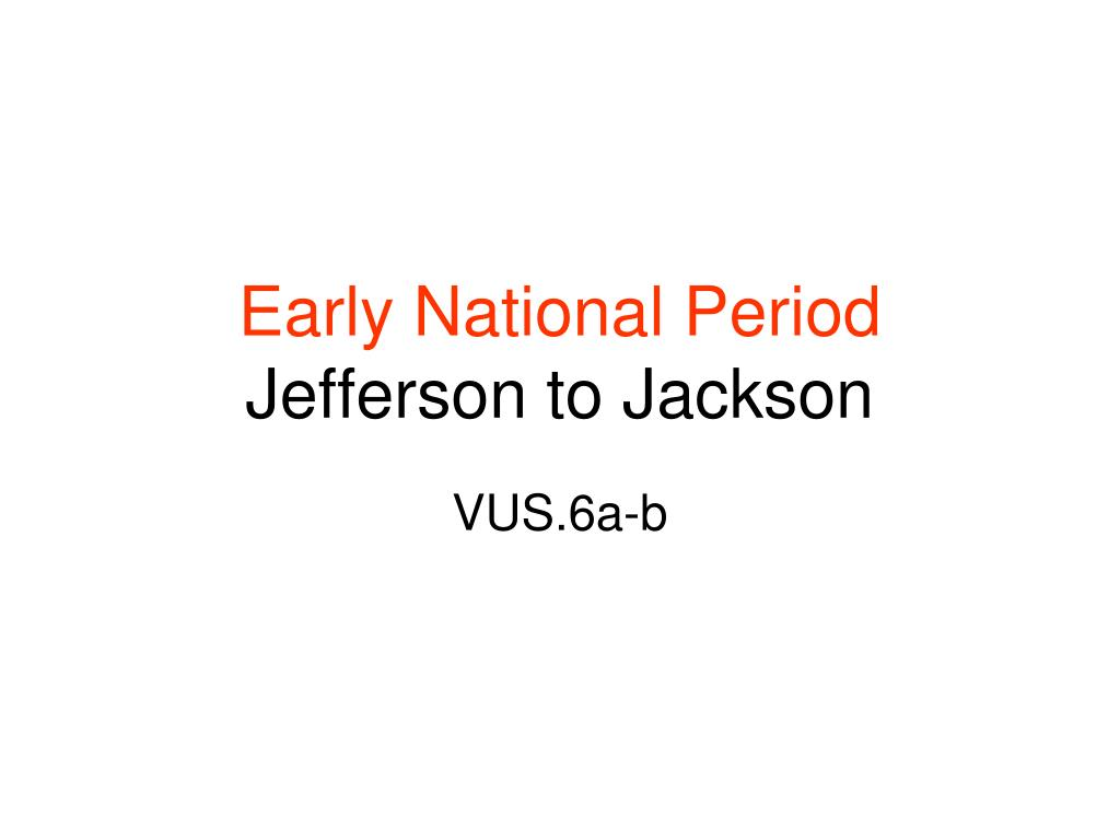 early national period jefferson to jackson