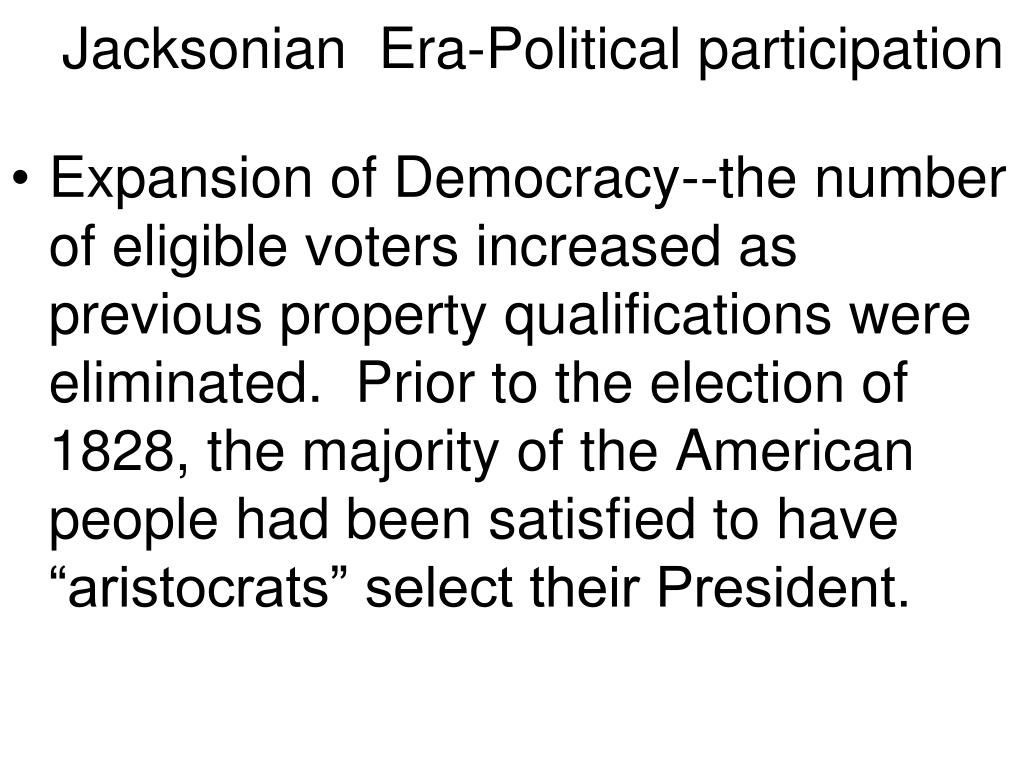 Jacksonian  Era-Political participation