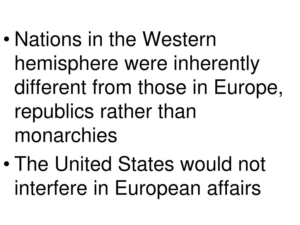 Nations in the Western hemisphere were inherently different from those in Europe, republics rather than monarchies