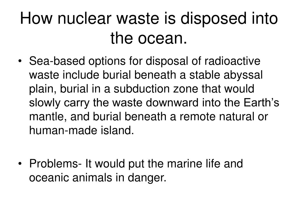 How nuclear waste is disposed into the ocean.