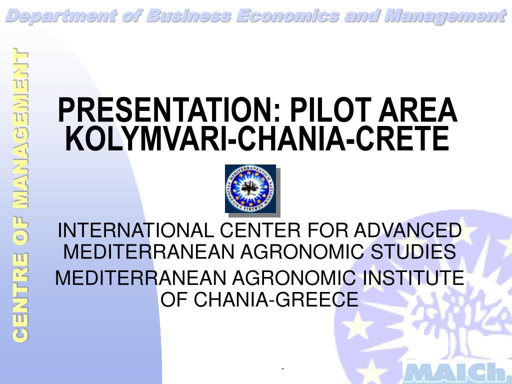 PRESENTATION: PILOT AREA KOLYMVARI-CHANIA-CRETE