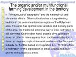 the organic and or multifunctional farming development in the territory13