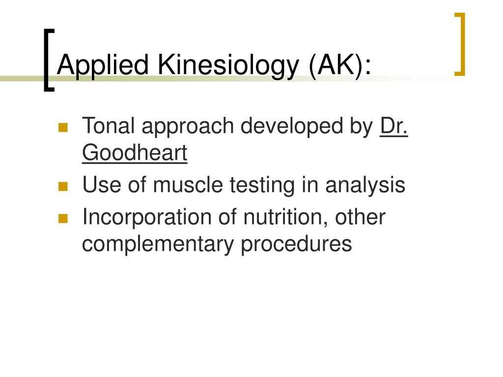 Applied Kinesiology (AK):