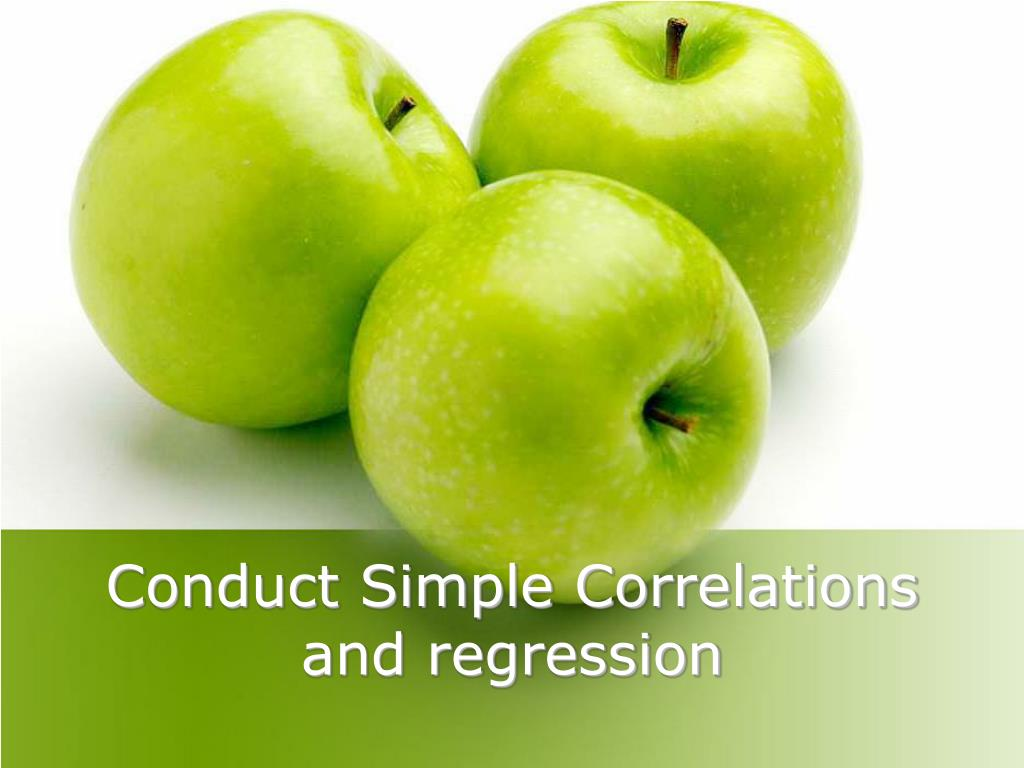 Conduct Simple Correlations and regression