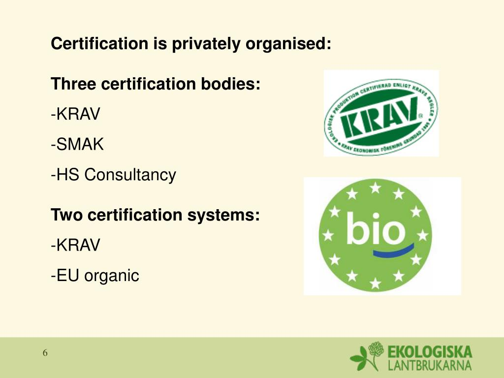 Certification is privately organised: