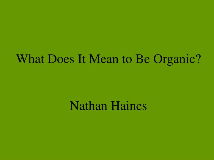What Does It Mean to Be Organic?