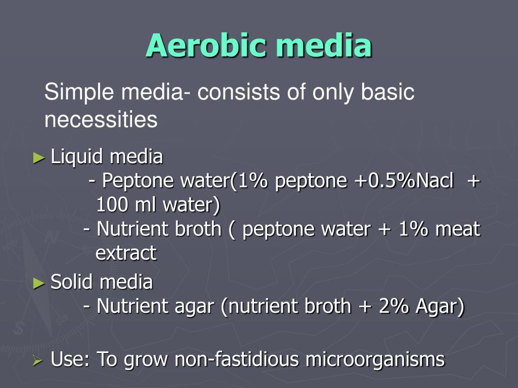Aerobic media