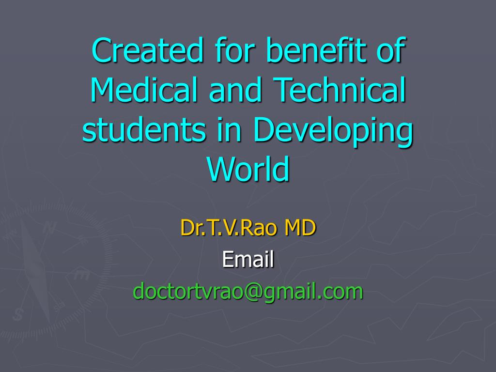 Created for benefit of Medical and Technical students in Developing World