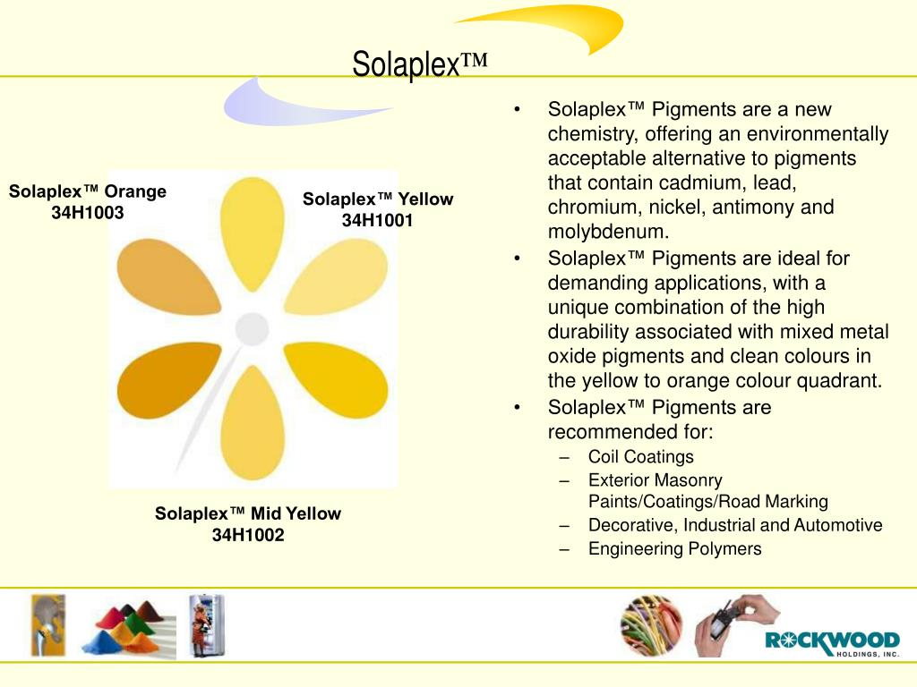 Solaplex™ Pigments are a new chemistry, offering an environmentally acceptable alternative to pigments that contain cadmium, lead, chromium, nickel, antimony and molybdenum.
