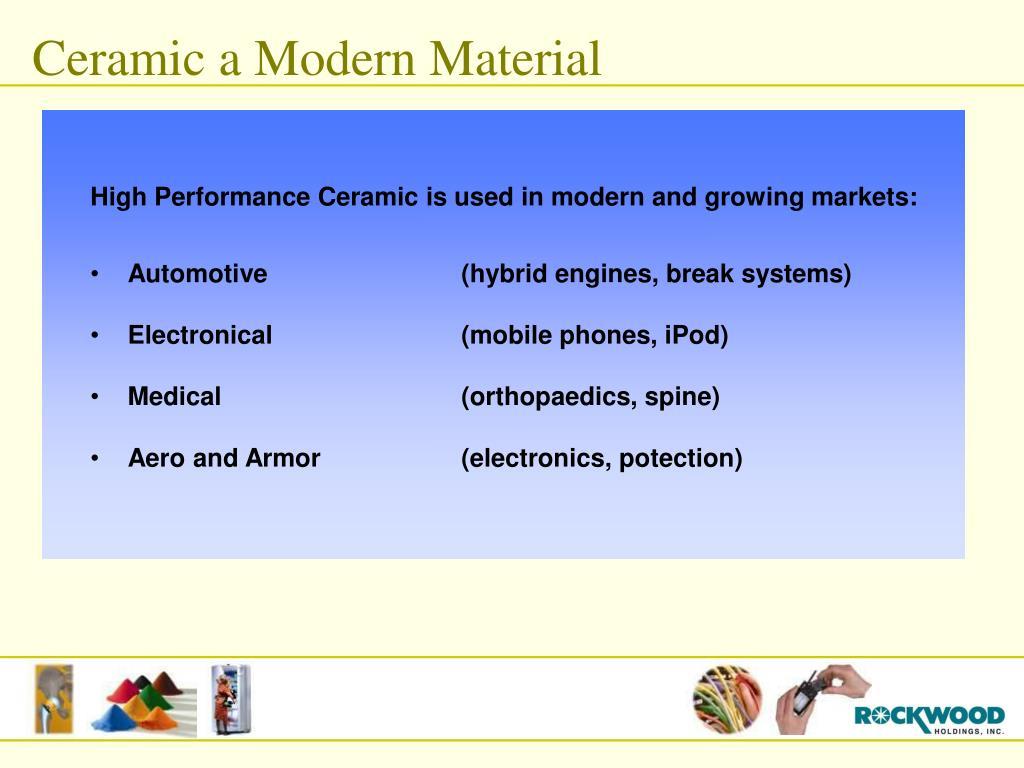 Ceramic a Modern Material